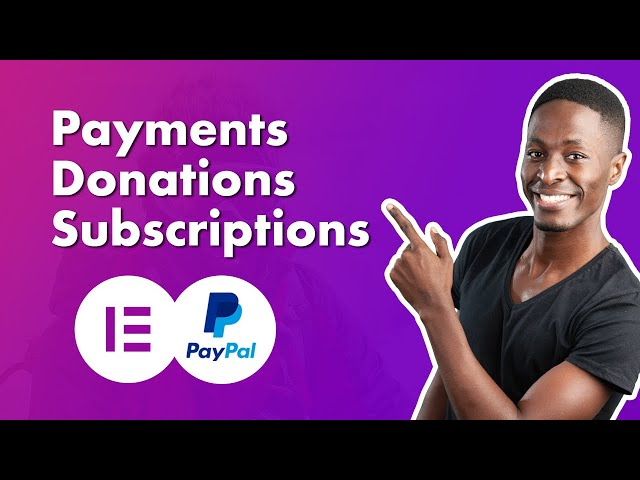 Elementor PayPal Button Widget - Collect Payments, Donations and Subscriptions with ease