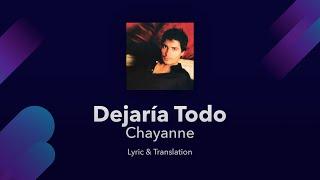 Chayanne - Dejaría Todo Lyrics English and Spanish - English Translation