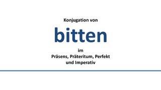 BITTEN - Konjugation deutscher Verben/Conjugation of German verbs