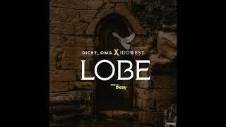 Dicey_omg feat idowest - Lobe
