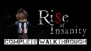 Rise of Insanity Complete Walkthrough (Early Access)