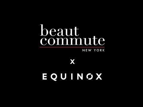 The Beaut Commute x Equinox