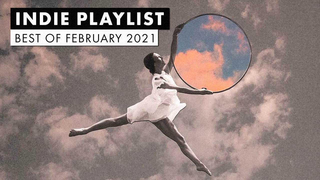 Indie Playlist | Best of February 2021