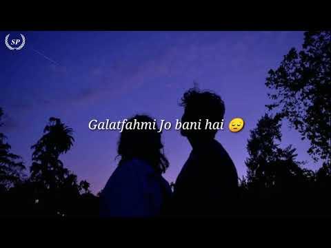 tarasti-hai-nigahen-meri-takti-hai-raahein-teri-new-romantic-sad-love-song-lyrics-video-galatfahmi