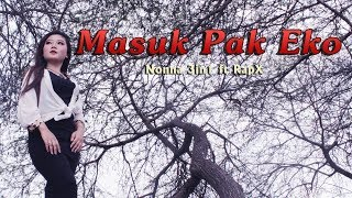 NONNA 3IN1 Ft. RAP X - MASUK PAK EKO AISYAH (OFFICIAL VIDEO MUSIC)