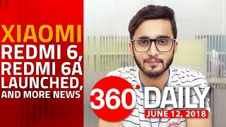 Xiaomi Redmi 6, Redmi 6A Launched, No More Bitcoin Mining on iPhones, and More (Jun 12, 2018)
