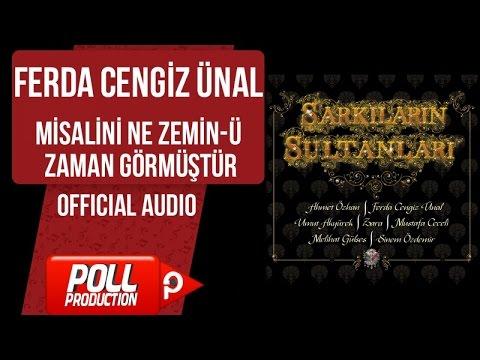 Ferda Cengiz Ünal - Misalini Ne Zemin-ü Zaman Görmüştür - ( Official Audio )