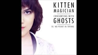 Kitten Magician - No Point In Trying mp3