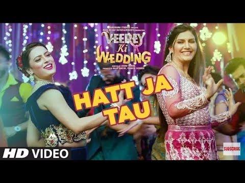 Hatt Ja Tau Video I Veerey Ki Wedding Sunidhi Chauhan I Sapan Chaudhary