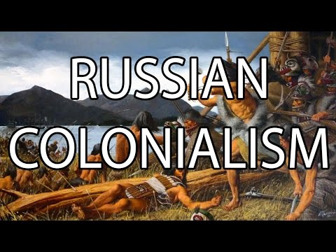 Russian Colonialism | Stuff That I Find Interesting
