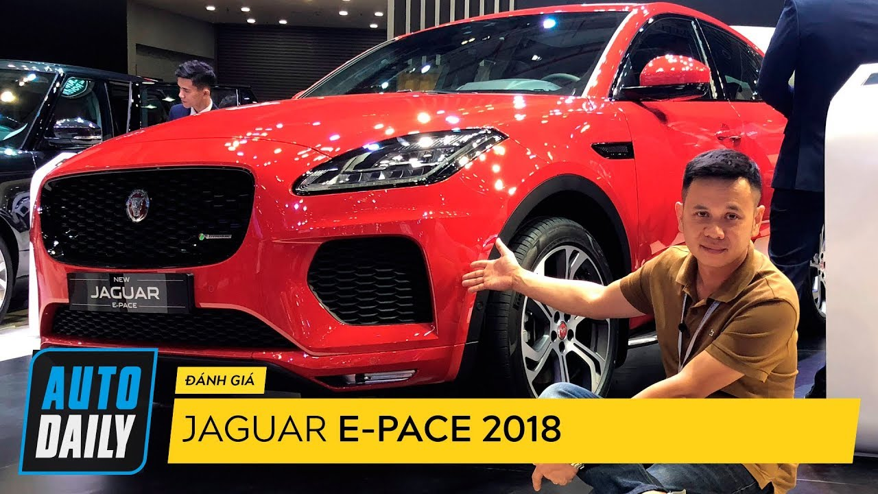 Chi tiết Jaguar E-Pace giá 3 tỷ đồng vừa ra mắt tại Việt Nam |AUTODAILY.VN|