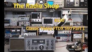 Video #130 Classic Yaesu FTDX 560 Part 1 download MP3, 3GP, MP4, WEBM, AVI, FLV Agustus 2018