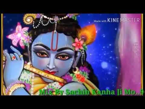 Bansi Barsane Se Laye Dungi Sikh Le bajago Bansi...Mix By Sachin Kanha Ji