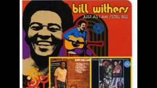 Watch Bill Withers Ill Be With You video