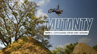 MUTANTY BIKE CO - SHAPOL COPACABANA FRESH DIRT SESSION
