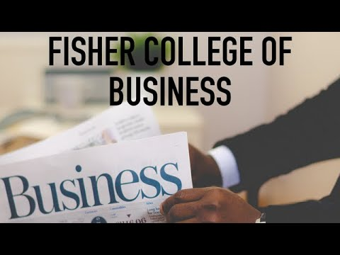 College Overview: Fisher College of Business