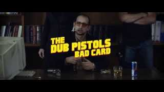 Dub Pistols | Bad Card | Official HD Video