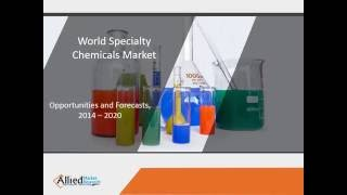 Specialty Chemicals Market - Global Industry Analysis 2020