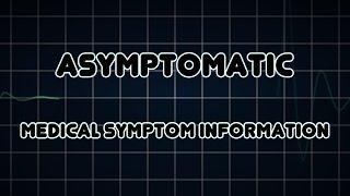 Asymptomatic (Medical Symptom)