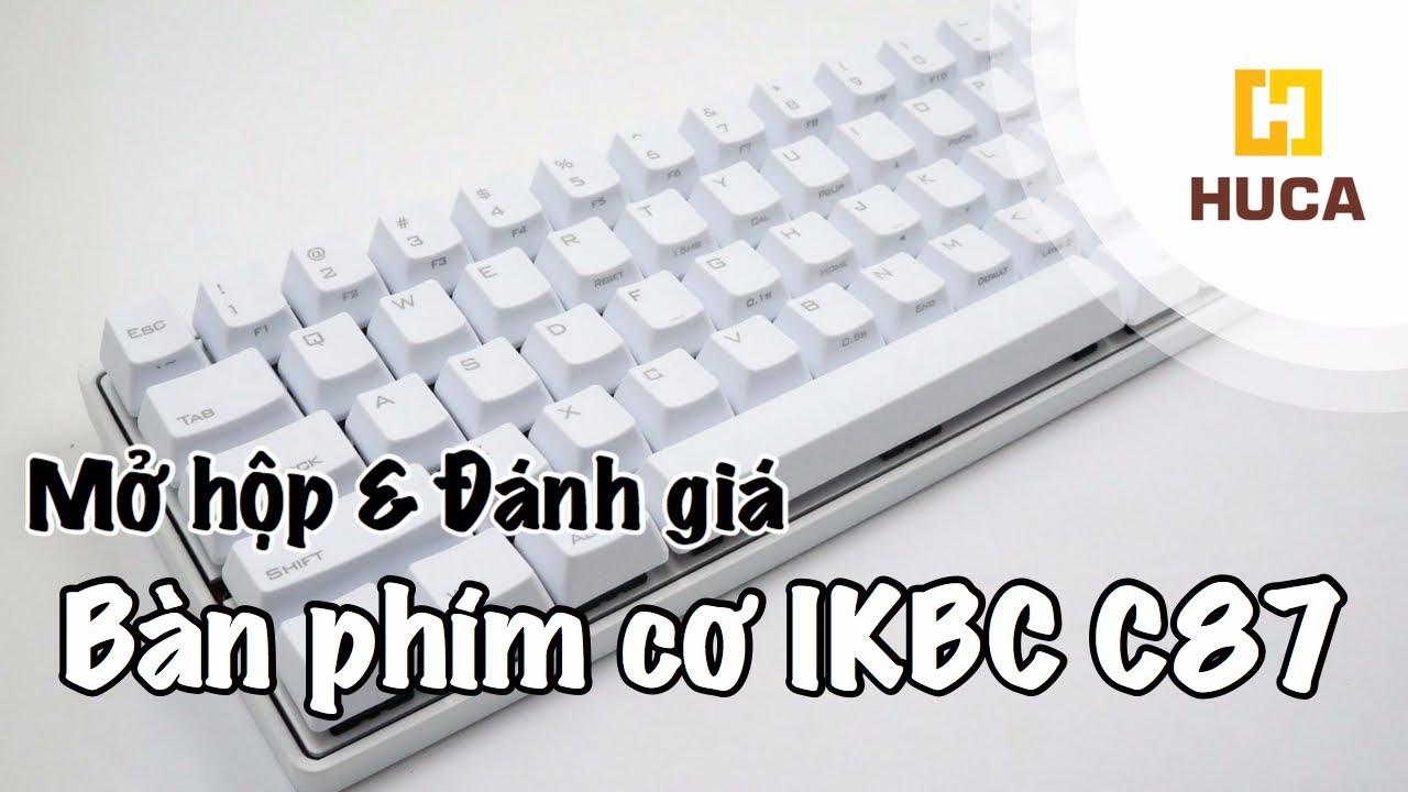 HUCA | Mở hộp và trên tay nhanh bàn phím cơ IKBC C87 – Giá rẻ, gõ êm