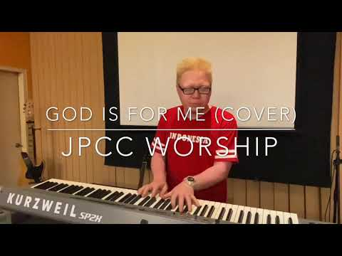 God Is For Me - JPCC Worship (Cover)