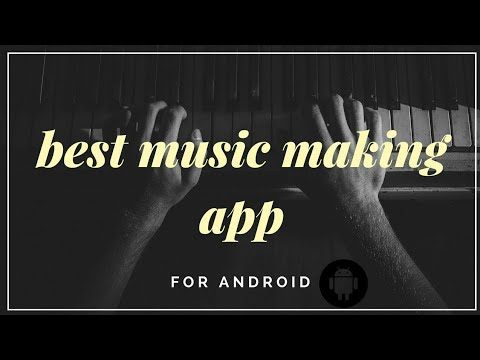 BEST FREE MUSIC MAKING APP FOR ANDROID 2017
