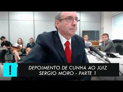 Depoimento de Eduardo Cunha ao juiz Sérgio Moro - Parte 1