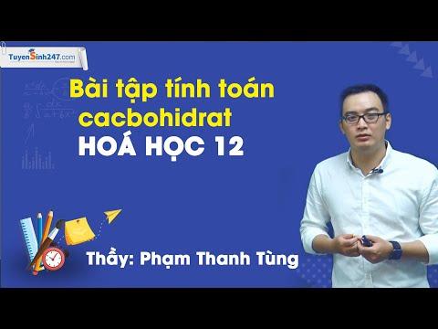 Bài tập tính toán về cacbohiđrat - Hóa 12 - Thầy Phạm Thanh Tùng