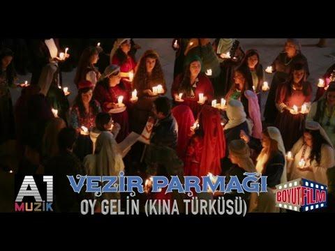 Vezir Parmağı - Oy Gelin(Kına Türküsü)