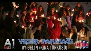 Download Vezir Parmağı - Oy Gelin(Kına Türküsü)