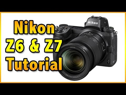 Nikon Z6 & Z7 Tutorial Training Overview Users Guide