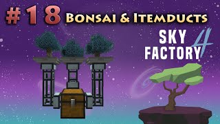 Part 18 Hopping Bonsai Pots And Item Ducts Minecraft Sky Factory 4 Youtube
