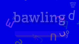 """How to say """"bawling""""! (High Quality Voices)"""