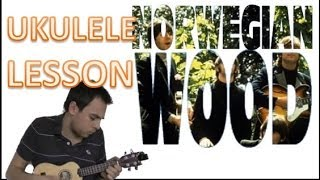 The Beatles - Norwegian Wood - How to Play on Ukulele - Ukulele Tutorial - Ukulele for Beginners