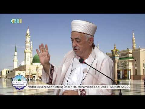 Neden Bu Sene Son Kurtuluş Önderi Hz. Muhammed(s.a.s) Dedik - Mustafa AKGÜL