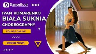 Ivan Komarenko - Biała Suknia - Pierwszy Taniec - Choreografia Walc i Disco Samba