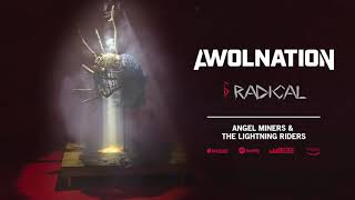 AWOLNATION - Radical (Official Audio)