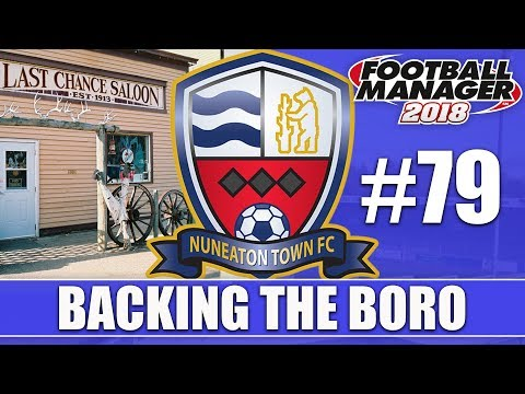 Backing the Boro FM18 | NUNEATON | Part 79 | LAST CHANCE | Football Manager 2018