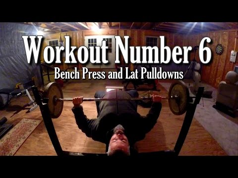 Workout Number 6 - Bench Press, Lat Pulldowns, Heavy Bag