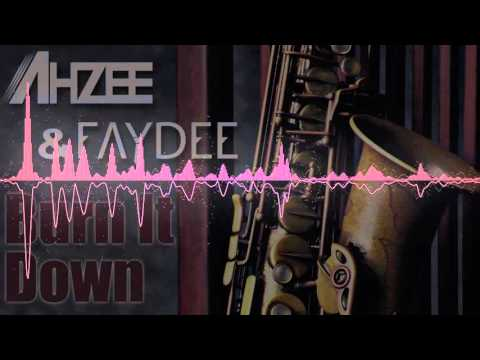 Ahzee & Faydee - Burn It Down