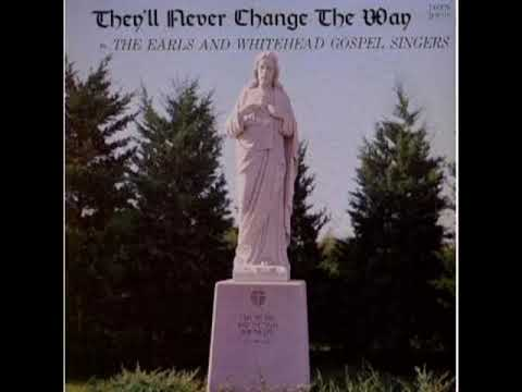 They'll Never Change The Way [1967] - The Earls & Whitehead Gospel Singers