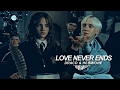 • Draco & Hermione | Love never ends