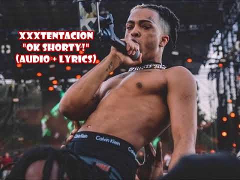 XXXTentacion - Ok Shorty! (audio + Lyrics)
