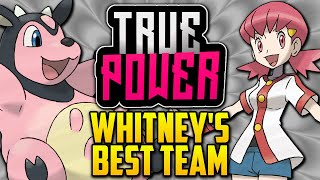WHAT IS WHITNEY'S BEST POSSIBLE TEAM!? Gym Leader Whitney's Evolution In Pokémon Games [TRUE POWER]