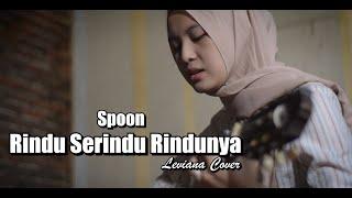 Rindu Serindu Rindunya - Spoon [Leviana cover]