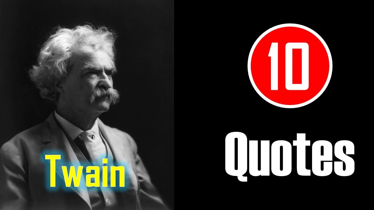 10 Quotes Mark Twain The World Owes You Nothing Youtube