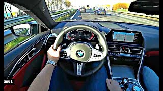 The New BMW 8 Series 2019 POV Test Drive