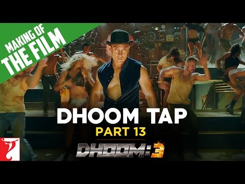 Making of DHOOM:3 - Part 13 - Dhoom Tap