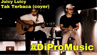 Juicy Luicy - TAK TERBACA cover by DICO PROJECT !!!