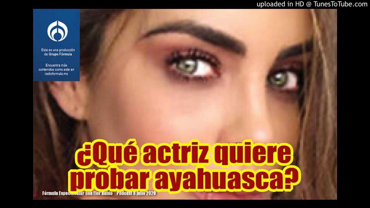 ¿Qué actriz quiere probar ayahuasca? Fórmula Espectacular con Flor Rubio. 8/7-1